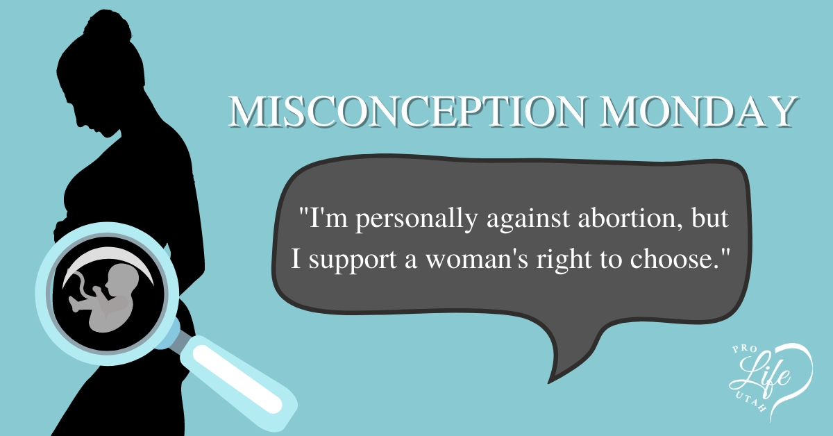 Misconception Monday: I'm Personally Against Abortion, but...